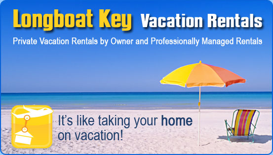 Longboat Key Vacation Rentals By Owner and Professionally Managed Rentals